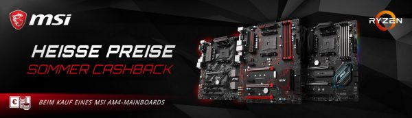 MSI AMD AM4 Mainboards Sommer-Cashback-Aktion